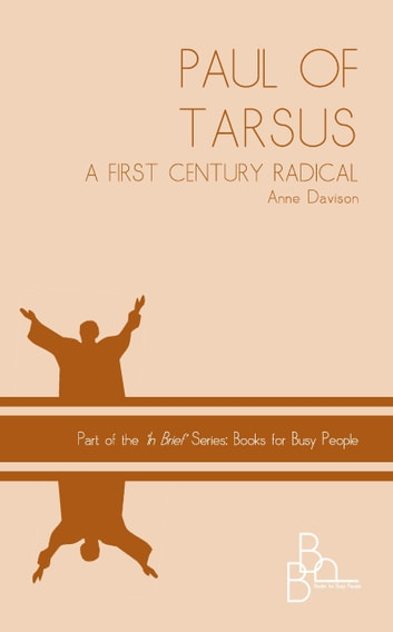 Paul of Tarsus: A First Century Radical eBook by Anne Davison
