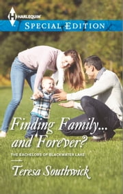 Finding Family...and Forever? ebook by Teresa Southwick