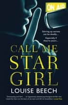 Call Me Star Girl ebook by Louise Beech