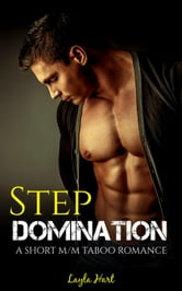 Step Domination: A Short M/M Taboo Romance ebook by Layla Hart