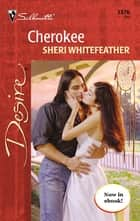 Cherokee ebook by Sheri WhiteFeather