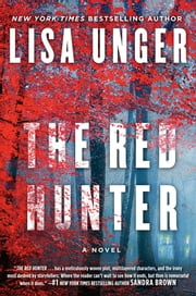 The Red Hunter - A Novel ebook by Lisa Unger
