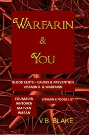 Warfarin & You ebook by V.B. Blake