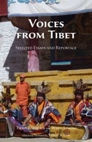Voices from Tibet - Selected Essays and Reportage ebook by Tsering Woeser,Lixiong Wang,Violet Law