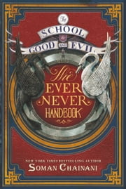 The School for Good and Evil: The Ever Never Handbook ebook by Soman Chainani,Michael Blank