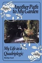 Another Path to My Garden ebook by Marilyn Noell