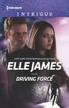 Driving Force ebook by Elle James