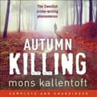 Autumn Killing - Malin Fors 3 audiobook by Mons Kallentoft