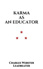 Karma as an Educator ebook by Charles Webster Leadbeater