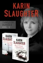 Karin Slaughter Thriller-Bundle Vol. 2 (Kaltes Herz, blanker Hass / Blutige Fesseln) ebook by Karin Slaughter