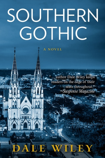 Southern Gothic ebook by Dale Wiley