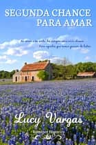 Segunda Chance Para Amar eBook by Lucy Vargas