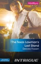 The Texas Lawman's Last Stand ebook by Delores Fossen
