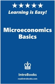 Microeconomics Basics ebook by IntroBooks