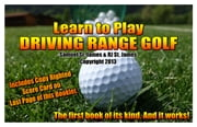Learn to Play Driving Range Golf