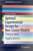 Optimal Experimental Design for Non-Linear Models ebook by Christos P. Kitsos