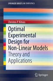 Optimal Experimental Design for Non-Linear Models - Theory and Applications ebook by Christos P. Kitsos