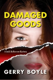 Damaged Goods - A Jack McMorrow Mystery ebook by Gerry Boyle