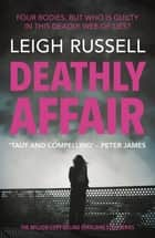 Deathly Affair - The new thriller in the million copy selling series ebook by