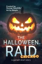 The Halloween Raid: Chicago ebook by George Saoulidis