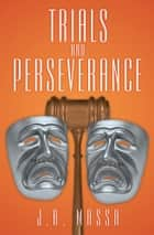 Trials and Perseverance ebook by J.A. Massa
