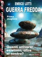 Guerra Fredda ebook by Enrico Lotti