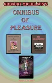 Omnibus of Pleasure ebook by Gregory Michelson,Gortog