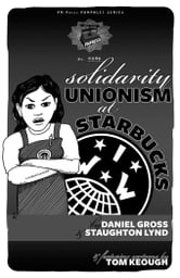 Solidarity Unionism at Starbucks ebook by Lynd, Staughton