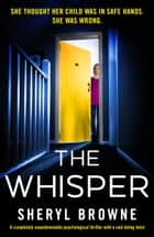 The Whisper - A completely unputdownable psychological thriller with a nail-biting twist ebook by Sheryl Browne