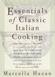 Essentials of Classic Italian Cooking ebook by Marcella Hazan