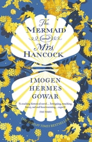 The Mermaid and Mrs Hancock - the absolutely spellbinding Sunday Times top ten bestselling historical fiction phenomenon ekitaplar by Imogen Hermes Gowar