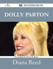 Dolly Parton 218 Success Facts - Everything you need to know about Dolly Parton ebook by Diana Reed