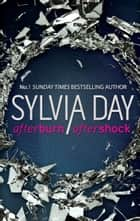 Afterburn & Aftershock: Afterburn / Aftershock ebook by Sylvia Day