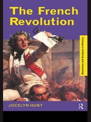 The French Revolution ebook by Jocelyn Hunt