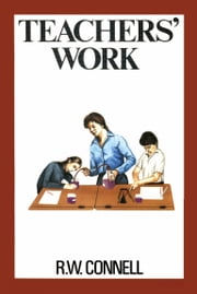 Teachers' Work ebook by RW Connell