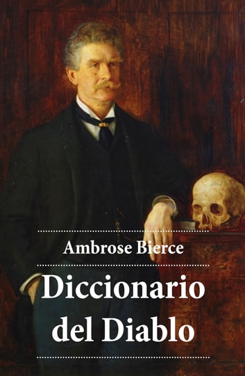 Diccionario del Diablo ebook by Ambrose Bierce