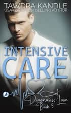 Intensive Care - A Diagnosis: Love Medical Romance ebook by Tawdra Kandle