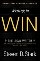 Writing to Win ebook by Steven D. Stark