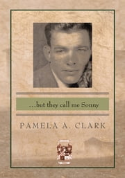 But They Call Me Sonny ebook by Pamela A. Clark