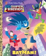 Batman! (DC Super Friends) ebook by Billy Wrecks,Ethen Beavers