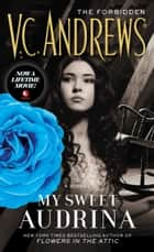 My Sweet Audrina ebook by V.C. Andrews