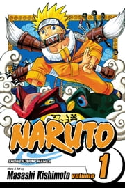 Naruto, Vol. 1 - Uzumaki Naruto ebook by Kobo.Web.Store.Products.Fields.ContributorFieldViewModel