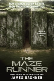The Maze Runner Movie Tie-In Edition (Maze Runner, Book One) ebook by James Dashner