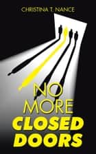 No More Closed Doors ebook by Christina T. Nance