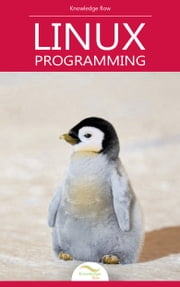 Beginning Linux Programming - by Knowledge flow ebook by Knowledge flow
