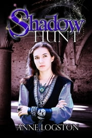 Shadow Hunt ebook by Logston, Anne