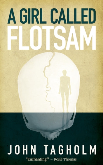 A Girl Called Flotsam ebook by John Tagholm