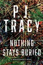 Nothing Stays Buried ebook by P. J. Tracy