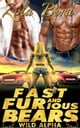 Fast & FURious Bears (Paranormal Shifter Romance) - Wild Alpha Shifter Mates, #4 eBook by Zola Bird
