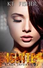 Ignite - Black Inferno, #2 ebook by